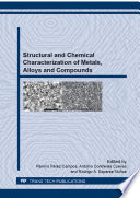 Structural and Chemical Characterization of Metals  Alloys and Compounds Book