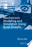 Mechatronic Modeling and Simulation Using Bond Graphs Book