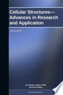 Cellular Structures Advances In Research And Application 2012 Edition Book PDF