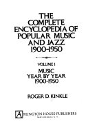 The Complete Encyclopedia of Popular Music and Jazz  1900 1950  Music year by year  1900 1950