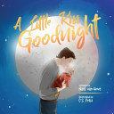 A Little Kiss Goodnight Book PDF