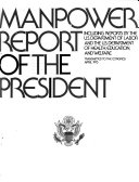 Manpower Report of the President Including Reports by the U.S. Dept. of Labor and the U.S. Dept. of Health, Education, and Welfare