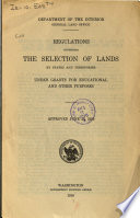 Regulations Governing the Selection of Lands by States and Territories Under Grants for Educational and Other Purposes, Approved June 23, 1910