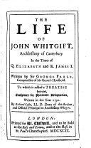 The Life of John Whitgift Archbishop of Canterbury in the times of Q  Elizabeth and K  James I