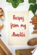 Recipes From My Abuelita