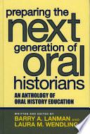 Preparing the Next Generation of Oral Historians Book
