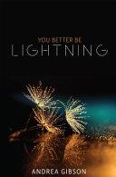 You Better Be Lightning