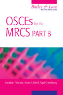 OSCEs for the MRCS Part B  A Bailey   Love Revision Guide