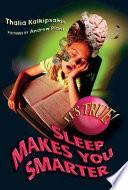 It s True  Sleep makes you smarter  25