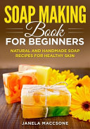 Soap Making Book for Beginners