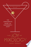 The Joy of Mixology  Revised and Updated Edition Book PDF