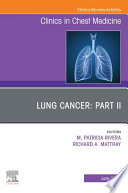 Lung Cancer PART II  An Issue of Clinics in Chest Medicine  E Book