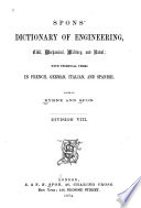 Spons  Dictionary of Engineering  Civil  Mechanical  Military  and Naval  with Technical Terms in French  German  Italian  and Spanish