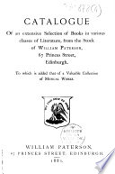 Catalogue of an Extensive Selection of Books in Various Classes of Literature, from the Stock of William Paterson, 67 Princes Street, Edinburgh. To which is Added that of a Valuable Collection of Musical Works