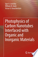 Photophysics of Carbon Nanotubes Interfaced with Organic and Inorganic Materials Book