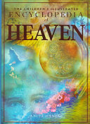 The Children s Illustrated Encyclopedia of Heaven
