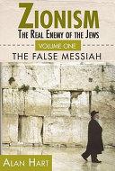 Zionism  The false Messiah Book
