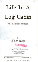 Life in a Log Cabin on the Texas Frontier
