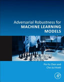Adversarial Robustness for Machine Learning Models