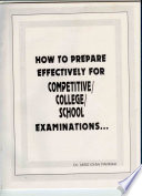 HOW TO PREPARE EFFECTIVELY FOR COMPETITIVE COLLEGE SCHOOL EXAMINATIONS