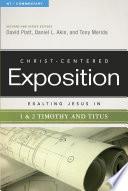 Exalting Jesus in 1   2 Timothy and Titus Book PDF