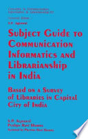 Subject Guide To Communication Informatics And Librarianship In India