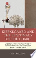 Kierkegaard And The Legitimacy Of The Comic