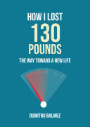 How I lost 130 Pounds
