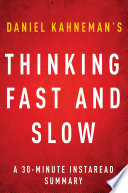 Thinking  Fast and Slow by Daniel Kahneman   A 30 minute Summary
