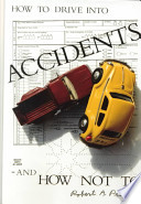 How to Drive Into Accidents and how Not to