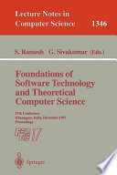 Foundations of Software Technology and Theoretical Computer Science  : 17th Conference, Kharagpur, India, December 18-20, 1997. Proceedings , Volume 17