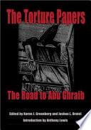 """The Torture Papers: The Road to Abu Ghraib"" by Greenberg/Dratel/Lewis, Karen J. Greenberg, Joshua L. Dratel, Karen J. Goldberg, Anthony Lewis"