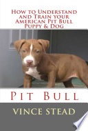 How to Understand and Train Your American Pit Bull Puppy   Dog Book PDF