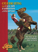 Celebrating the Calgary Exhibition and Stampede