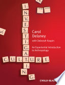 """Investigating Culture: An Experiential Introduction to Anthropology"" by Carol Delaney, Deborah Kaspin"