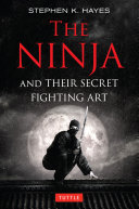 Ninja and Their Secret Fighting Art