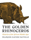 link to The golden rhinoceros : histories of the African Middle Ages in the TCC library catalog