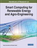Handbook of Research on Smart Computing for Renewable Energy and Agro-Engineering