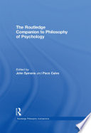 The Routledge Companion to Philosophy of Psychology Book
