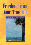 Freedom Living Your True Life