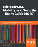 Microsoft 365 Mobility and Security     Exam Guide MS 101