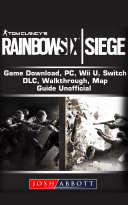 Tom Clancy's Rainbow 6 Siege Gameplay, Tips, Cheats, Guide Unofficial