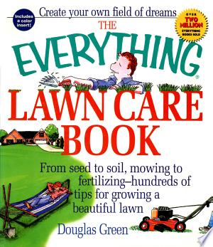 Download The Everything Lawn Care Book Free Books - Dlebooks.net