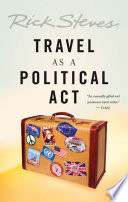 """Travel as a Political Act"" by Rick Steves"