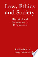 Law Ethics And Society Historical And Contemporary Perspectives