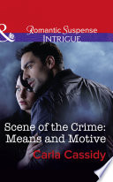 Scene Of The Crime Means And Motive Mills Boon Intrigue