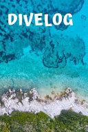 Dive Log: Divers Logbook for 100 Dives, 6x9