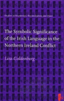The Symbolic Significance of the Irish Language in the Northern Ireland Conflict