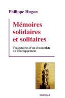 Pdf Mémoires solidaires et solitaires. Trajectoires d'un économiste du développement Telecharger
