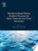 Membrane Based Salinity Gradient Processes for Water Treatment and Power Generation Book